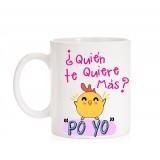 Taza Quién te quiere más po yo