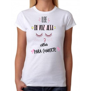 Camiseta Lee en voz alta estás para comerte