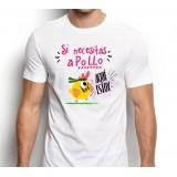 Camiseta hombre Si necesitas a pollo aquí estoy