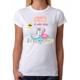 Camiseta mujer La vida es saber elegir unicornios o flamencos