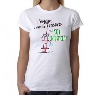 Camiseta mujer Vigilad vuestro trasero soy enfermera