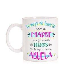 Taza Lo mejor de tenerte como Madre es que mis hijos te tengan como Abuela