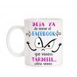 Taza Deja de mirar el Facebook