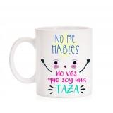Taza No me hables no ves que soy una taza