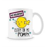 Taza No Molestar estoy en mi Pompa