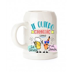 Jarra Te Quiero Mogollón como la cerveza al jamón