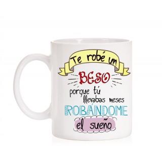 Taza Te Robé un Beso porque tu llevabas meses robándome el sueño