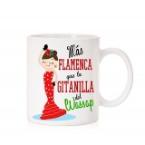 Taza Más flamenca que la gitanilla del wassap