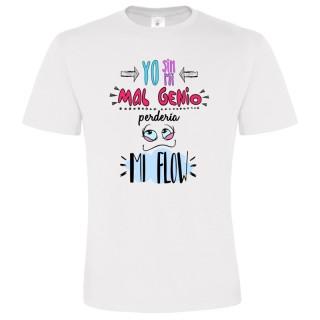 Camiseta Yo sin mi mal genio perdería mi flow
