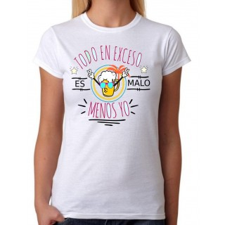 Camiseta mujer Todo en exceso es malo menos yo